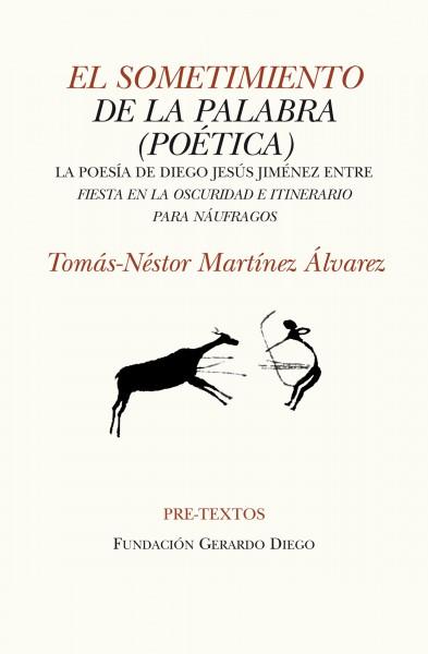 El sometimiento de la palabra de Tomás-Néstor Martínez Álvarez